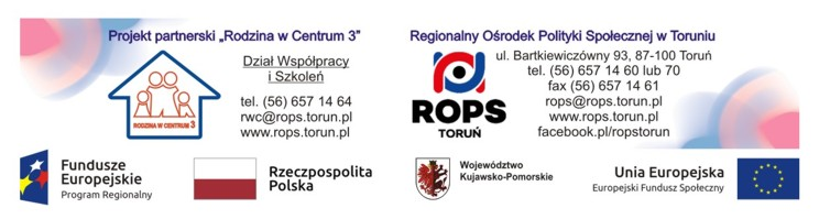 Harmonogram realizowanych szkoleń przez ROPS w Toruniu w ramach projektu Rodzina w Centrum 3 dla rodzin zastępczych, rodzinnych domów dziecka i dyrektorów placówek opiekuńczo wychowawczych typu rodzinnego.